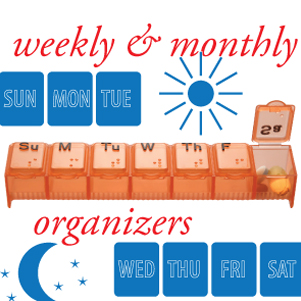 Weekly/Monthly Pill Organizers